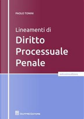 Lineamenti di diritto processuale penale by Paolo Tonini