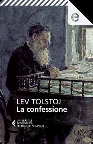 La confessione by Lev Nikolaevič Tolstoj