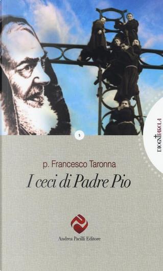 I ceci di Padre Pio by Francesco Taronna
