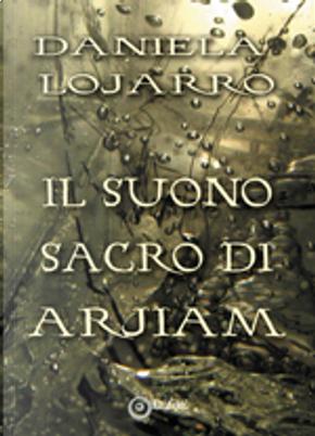 Il suono sacro di Arjiam by Daniela Lojarro