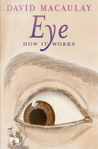 Eye by David Macaulay