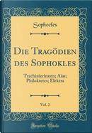 Die Tragödien des Sophokles, Vol. 2 by Sophocles Sophocles