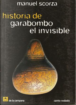 Historia de Garombo el invisible by Manuel Scorza