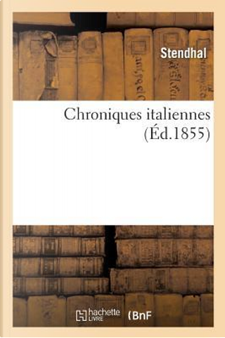 Chroniques Italiennes by Stendhal