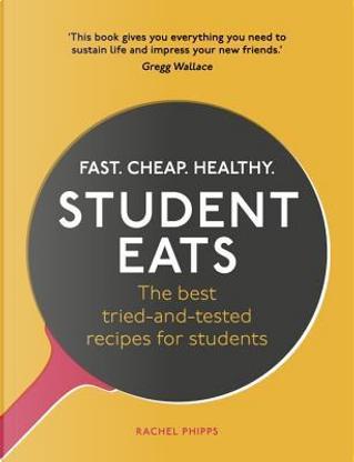Student Eats by Rachel Phipps
