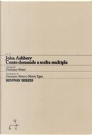 Cento domande a scelta multipla by John Ashbery