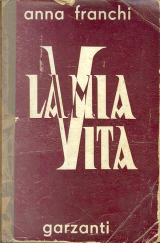 La mia vita by Anna Franchi