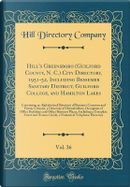 Hill's Greensboro (Guilford County, N. C.) City Directory, 1951-52, Including Bessemer Sanitary District, Guilford College, and Hamilton Lakes, Vol. ... and Private Citizens, a Directory of Househo by Hill Directory Company