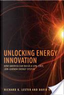 Unlocking Energy Innovation by David M. Hart, Richard K. Lester
