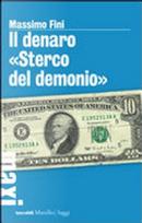 Il denaro «Sterco del demonio» by Massimo Fini