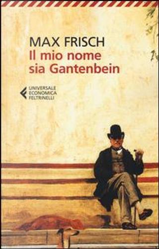 Il mio nome sia Gantenbein by Max Frisch