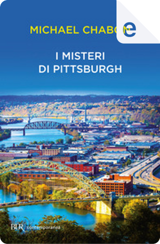 I misteri di Pittsburgh by Michael Chabon