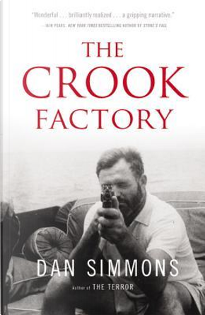 The Crook Factory by Dan Simmons