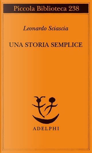 Una storia semplice by Leonardo Sciascia