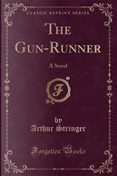 The Gun-Runner by Arthur Stringer