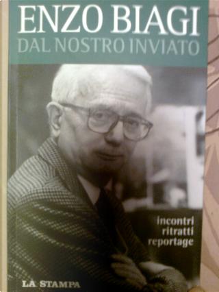 Dal nostro inviato by Enzo Biagi