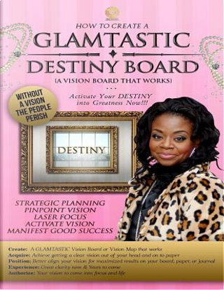 How to Create a Glamtastic Destiny Vision Board by Sonija Pelton-sam