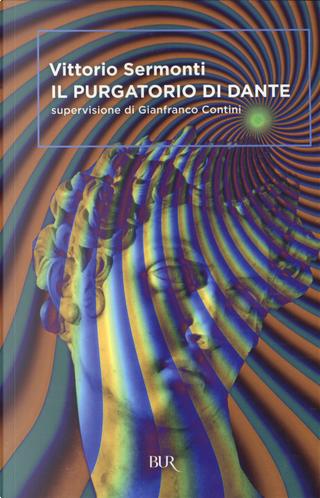 Il purgatorio di Dante by Dante Alighieri, Vittorio Sermonti