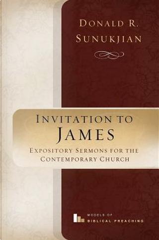 Invitation to James by Donald R. Sunukjian