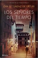 Los señores del tiempo by Eva García Sáenz