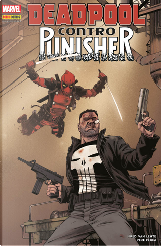 Deadpool contro Punisher by Fred Van Lente, Pere Perez
