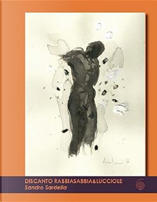 Discanto sabbiarabbia&lucciole by Sandro Sardella