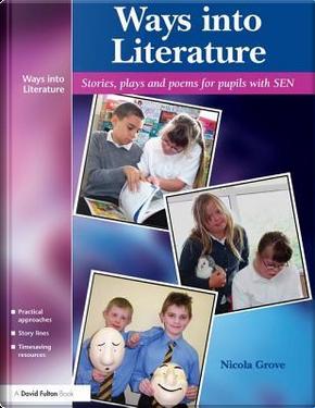 Ways into Literature by Nicola Grove