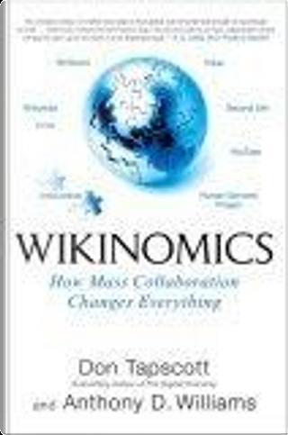 Wikinomics by Anthony D. Williams, Don Tapscott