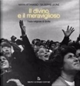 Il divino e il meraviglioso by Giuseppe Leone, Maria Attanasio