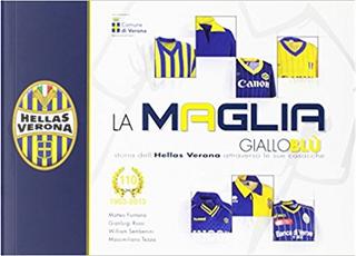 La maglia gialloblù by Gianluigi Rossi, Massimiliano Tezza, Matteo Fontana, William Sembenini