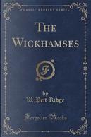 The Wickhamses (Classic Reprint) by W. Pett Ridge
