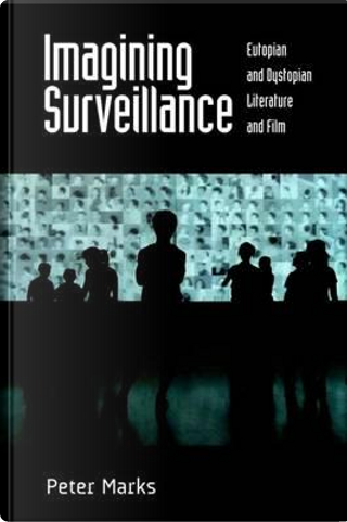 Imagining Surveillance by Peter Marks