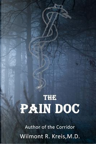 The Pain Doc by Wilmont R., M.d. Kreis