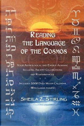 Reading the Language of the Cosmos by Sheila Z. Stirling