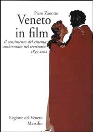 Veneto in film by Piero Zanotto