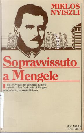 Sopravvissuto a Mengele by Miklos Nyiszli