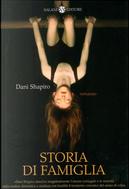 Storia di famiglia by Dani Shapiro
