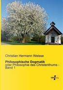 Philosophische Dogmatik by Christian Hermann Weisse
