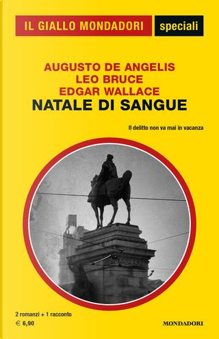 Natale di sangue by Augusto de Angelis, Edgar Wallace, Leo Bruce