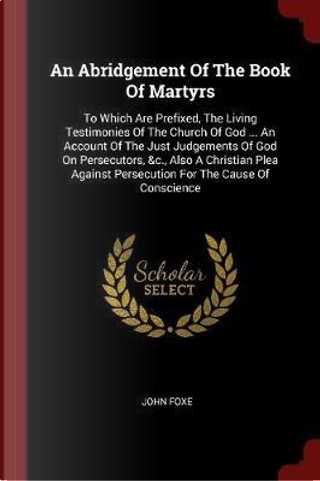 An Abridgement of the Book of Martyrs by John Foxe