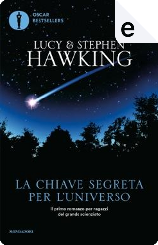 La chiave segreta per l'Universo by Stephen Hawking, Lucy Hawking