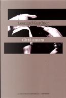Città amara by Leonard Gardner