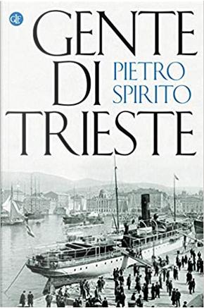 Gente di Trieste by Pietro Spirito