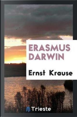 Erasmus Darwin by Ernst Krause
