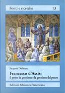 Francesco d'Assisi by Jacques Dalarun