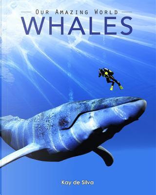 Whales by Kay De Silva