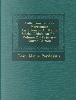 Collection de Lois Maritimes by Jean-Marie Pardessus