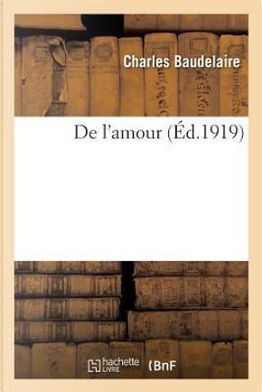 De l'Amour by Baudelaire-C