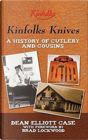 Kinfolks Knives by Dean Elliott Case