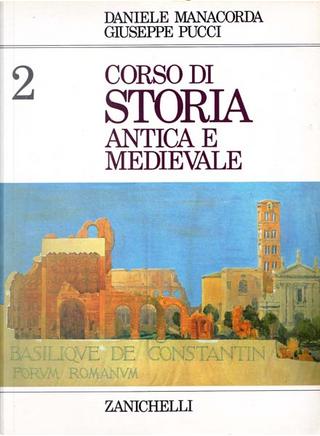 Corso di storia antica e medievale. Per le Scuol by Daniele Manacorda, Giuseppe Pucci